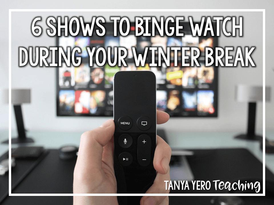 6 Shows to Binge Watch on Netflix During Your Winter Break