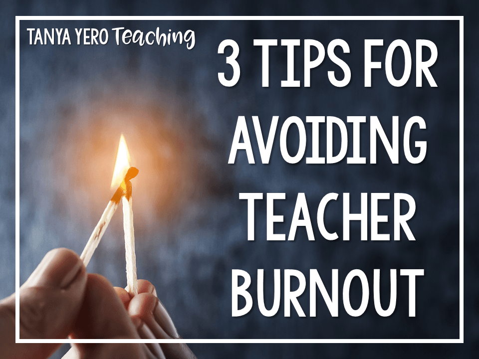 3 Tips for Avoiding Teacher Burnout