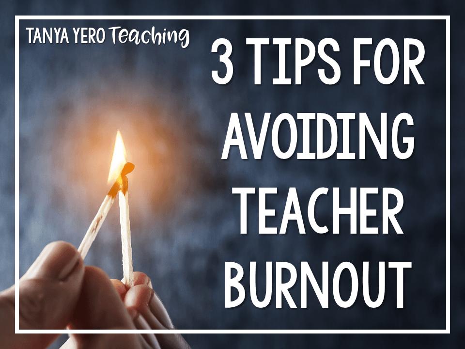 3 Tips for Avoiding Teacher Burnout