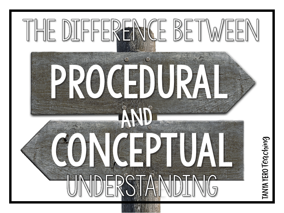 Understanding the Difference between Procedural vs. Conceptual Understanding