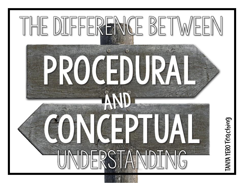 Understanding the Difference between Procedural vs. Conceptual Understanding