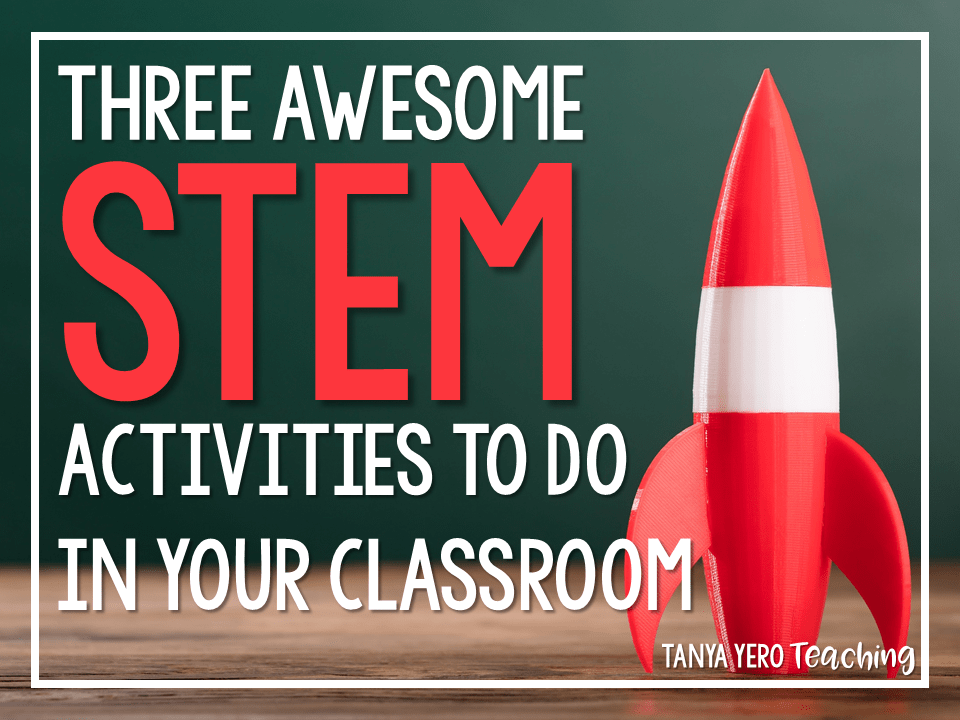 3 AWESOME STEM Challenges To Do In Your Classroom