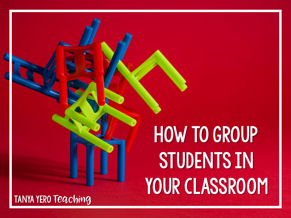How To Group Students in Your Classroom