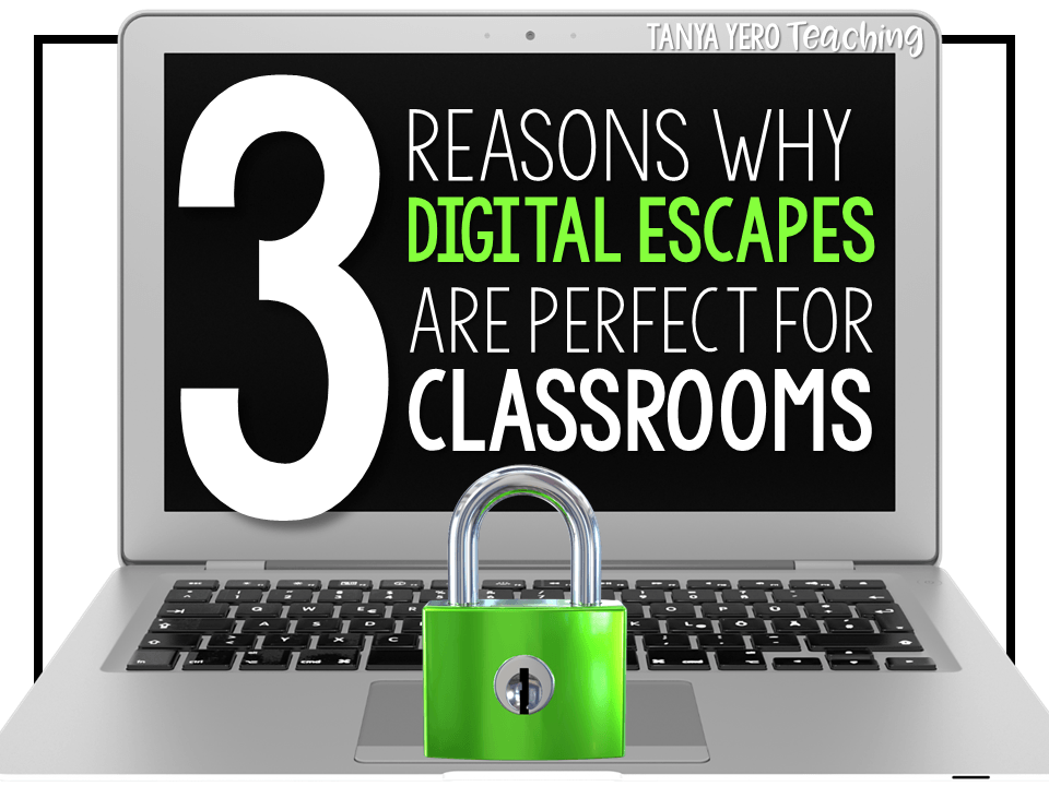 3 Reasons Why Digital Escapes Are Perfect for Your Classroom