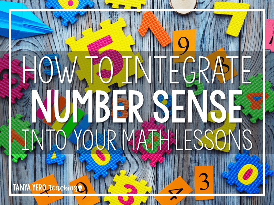 How To Integrate Number Sense Into Your Math Lessons